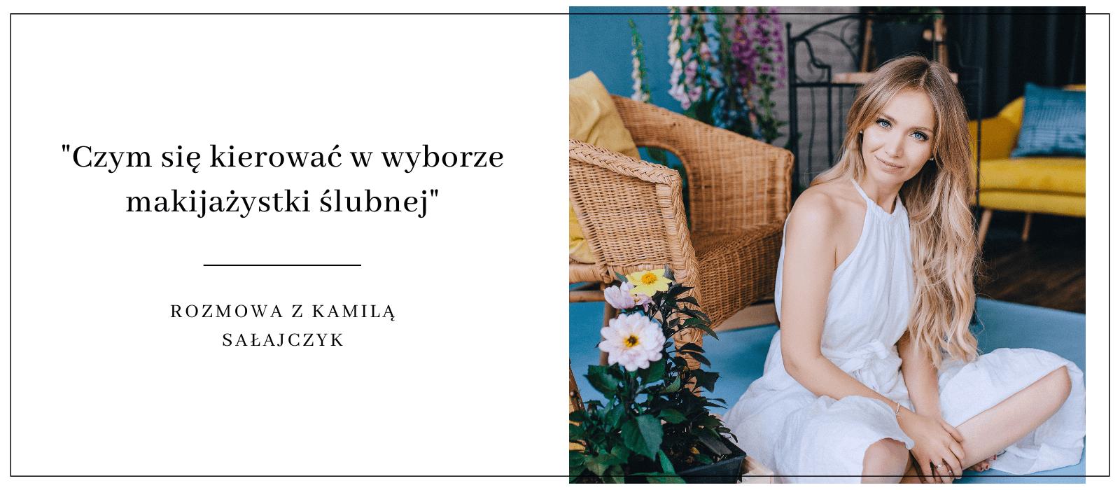 Makijaż ślubny - rozmową z Kamilą Sałajczyk Design Your Wedding (1)